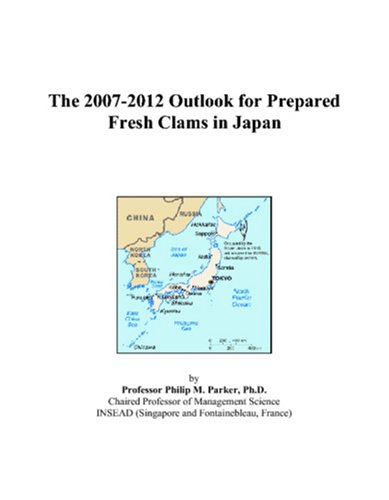 The 2007-2012 Outlook for Prepared Fresh Clams in Japan ()