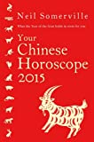 Your Chinese Horoscope 2015, Neil Somerville, 0007544510