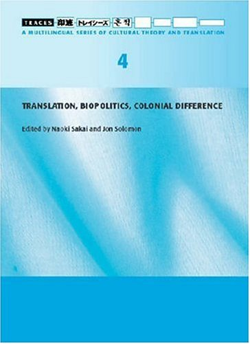 Translation, Biopolitics, Colonial Difference (Traces 4) (Traces: A Multilingual Series of Cultural Theory and Translati
