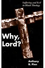 Why, Lord?: Suffering and Evil in Black Theology Paperback