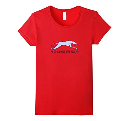 Women's My Kid is Faster than your Kid | Funny Greyhound Dog T-shirt Medium Red