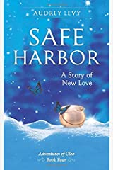 Safe Harbor: A Story of New Love (Adventures of Oleo) Paperback
