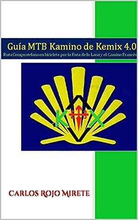 Kamino de Kemix 4.0: Ruta Compostelana en bicicleta MTB eBook ...