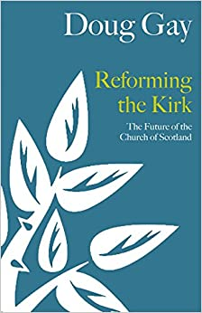 Book Reforming the Kirk: The Future of the Church of Scotland