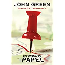 Ciudades de papel: (Paper Towns--Spanish-language Edition) (Spanish Edition)