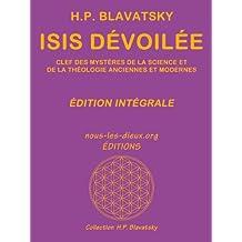 Isis dévoilée (édition intégrale) (French Edition)