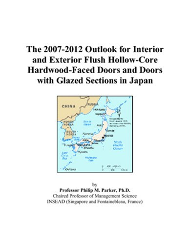 (The 2007-2012 Outlook for Interior and Exterior Flush Hollow-Core Hardwood-Faced Doors and Doors with Glazed Sections in)
