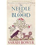 [(The Needle in the Blood * *)] [Author: Sarah Bower] published on (July, 2008)