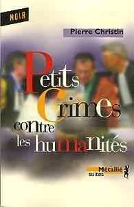 Petits crimes contre les humanités par Pierre Christin