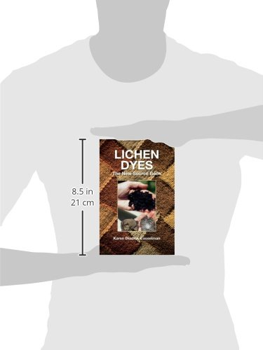 Lichen Dyes: The New Source Book: Karen Diadick Casselman