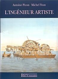 L'Ingénieur Artiste : Dessins anciens de l'école des ponts et chaussées par Antoine Picon