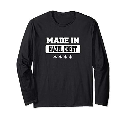 - Made In Hazel Crest Long Sleeve T-Shirt