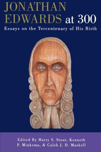 Jonathan Edwards at 300: Essays on the Tercentenary of His Birth