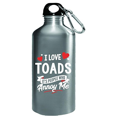 I Love Toads People Annoy Me Funny Animal Lover Gift - Water Bottle by My Family Tee