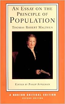 in 1798 the essay on the principle of population was published by There are two versions of thomas robert malthus's essay on the principle of population the first, published anonymously in 1798, was so successful that malthus soon elaborated on it.