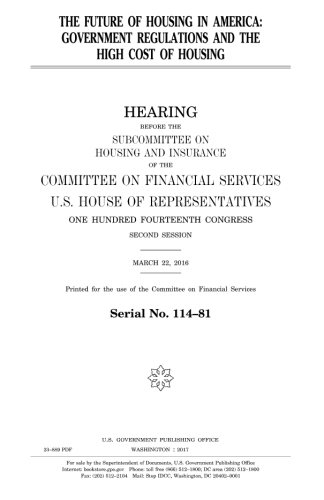 The future of housing in America :government regulations and the high cost of housing