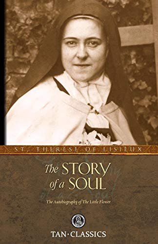 The Story of a Soul: The Autobiography of the Little Flower (Tan...