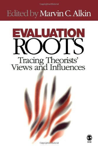 Evaluation Roots: Tracing Theorists' Views and Influences by Marvin C. Alkin (2004-02-19)