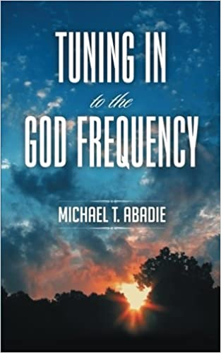 Book Tuning In to the God Frequency: The prayer that changes everything.