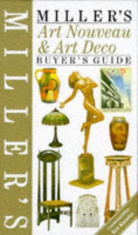 Miller's Art Nouveau and Art Deco: A Buyer's Guide (Buyer's Price Guide)