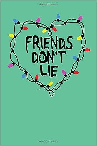 Friends Don T Lie Stranger Things Notebook Better Than