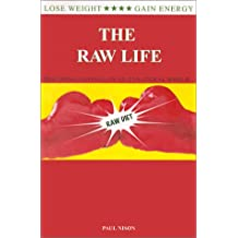 The Raw Life : Becoming Natural In An Unnatural World