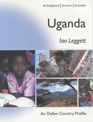 Search : Uganda (Oxfam Country Profiles is an extensive series of accessible introductions to developing countries, focusing on the real lives of ordinary ... and specially commissioned photographs.)