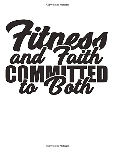 Notebook: Fitness and Faith Committed to Both  110 page (8.5 x 11 inch) Large Composition Book, Journal and Diary for School, Taking Notes, Writing, ... and More! (8.5 x 11 Lined Journals) ebook