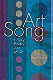 Art Song: Linking Poetry and Music (LIVRE SUR LA MU)