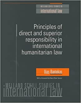 Book Principles of Direct and Superior Responsibility in International Humanitarian Law (Melland Schill Studies in International Law)