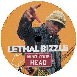 Lethal Bizzle / Mind Your Head