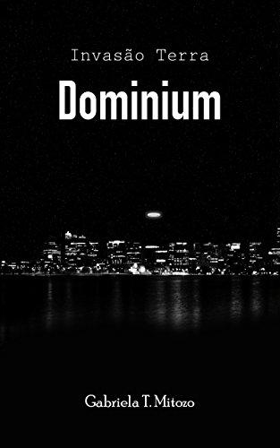 Dominium (Invasão Terra Livro 1) (Portuguese Edition)