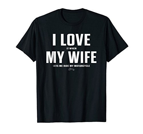 Mens Mens I Love It When My Wife Lets Me Ride My Motorcycle Shirt XL Black