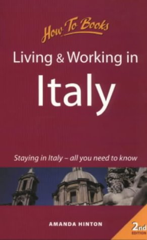 Living and Working in Italy: Staying in Italy-All You Need to Know