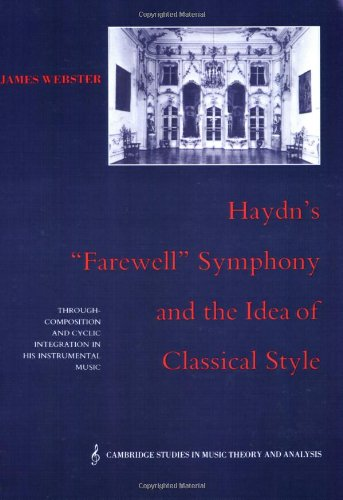 Haydn's 'Farewell' Symphony and the Idea of Classical Style: Through-Composition and Cyclic Integration in his Instrumental Music (Cambridge Studies in Music Theory and Analysis) by Brand: Cambridge University Press