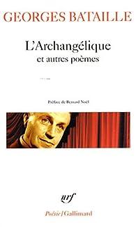 L'Archangélique et autres poèmes par Georges Bataille