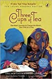 img - for Three Cups of Tea: One Man's Journey to Change the World... One Child at a Time by Greg Mortenson, David Oliver Relin, Sarah Thomson (Adapted by) book / textbook / text book
