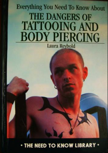 Everything You Need to Know about the Dangers of Tattooing and Body Piercing (Need to Know Library) pdf epub