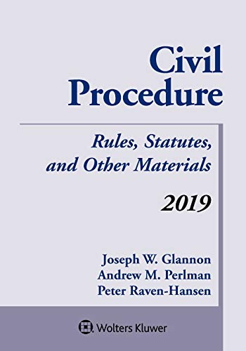 Ravens Rule - Civil Procedure: Rules, Statutes, and Other Materials 2019 Supplement (Supplements)