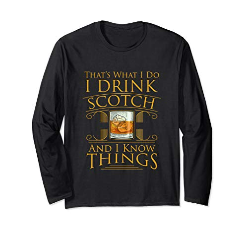 Funny I Drink Scotch Whiskey I Know Things Gift T Shirt Tee