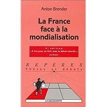 France face à la mondialisation (La) [ancienne édition]