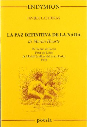 La paz definitiva de la nada, de Martín Huarte libro Javier ...