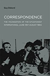 Correspondence: The Foundation of the Situationist International (June 1957--August 1960) (Semiotext(e) / Foreign Agents)