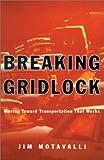 Breaking Gridlock, Jim Motavalli, 1578050391