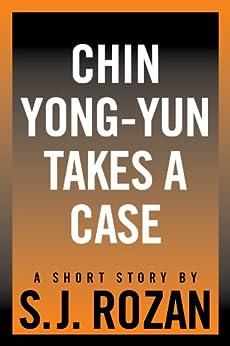Chin Yong-Yun Takes a Case (Lydia Chin/Bill Smith) by [Rozan, SJ]