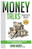 Money Talks Negativity Walks: Inspiring Messages from the World's Leading Encourager