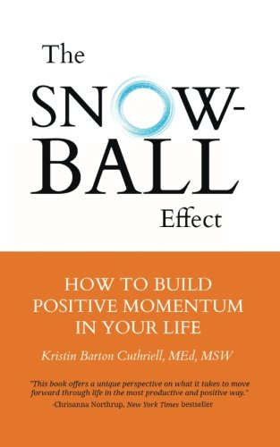 The Snowball Effect: How to Build Positive Momentum in Your Life