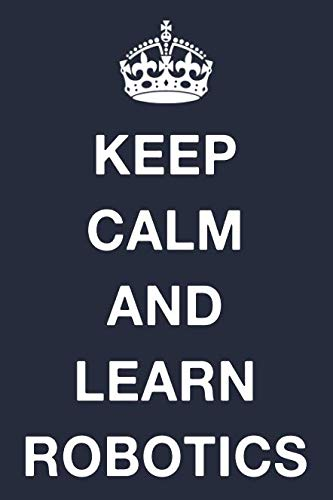 Price comparison product image Keep Calm And Learn Robotics: Blank Ruled Lined Composition Notebook
