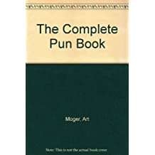 The Complete Pun Book