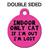 Cute Cat Pet Collar Charm - Indoor Only Cat If I'm Out I'm Lost - Double Sided (Pink)